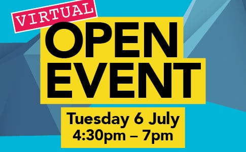 Virtual Open Event - Tuesday 6 July 2021